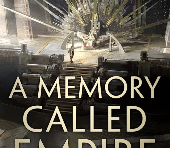 What I Loved About A MEMORY CALLED EMPIRE