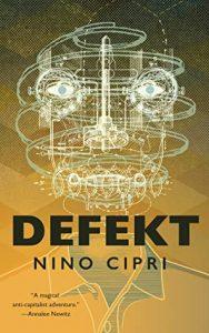 The cover of DEFEKT by Nino Cipri